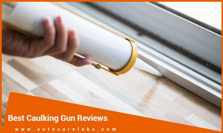 Best-Caulking-Gun-Review