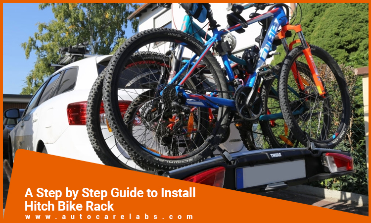 A Step by Step Guide to Install Hitch Bike Rack