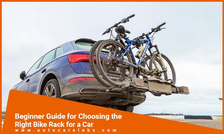 Beginner Guide for Choosing the Right Bike Rack for a Car