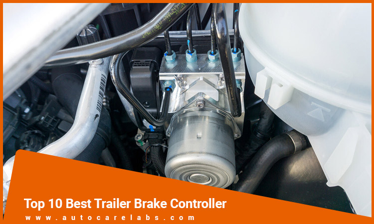 Top 10 Best Trailer Brake Controller